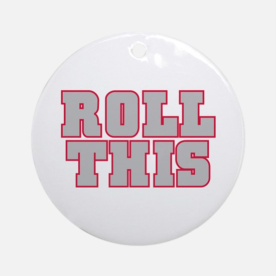 Original ROLL THIS! Ornament (Round)