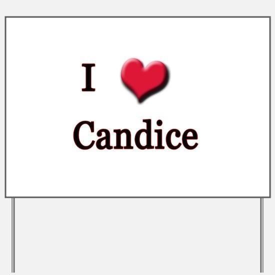 I Love (Heart) Candice Yard Sign