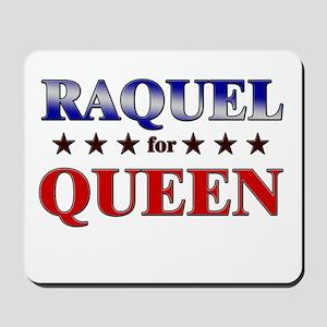 RAQUEL for queen Mousepad