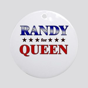 RANDY for queen Ornament (Round)