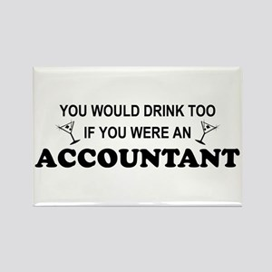 You'd Drink Too - Accountant Rectangle Magnet