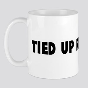 Tied up right now Mug