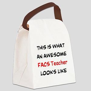 awesome facs teacher Canvas Lunch Bag
