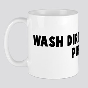 Wash dirty linen in public Mug