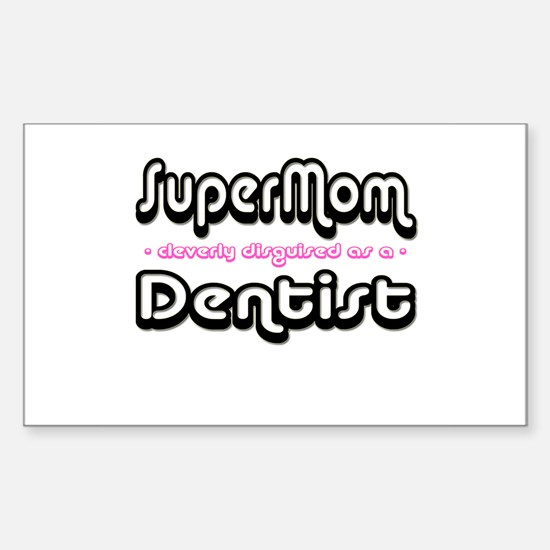 """""""SuperMom cleverly disguised as a Dentist"""" Decal"""