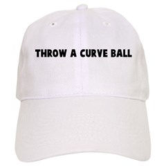 Throw a curve ball Baseball Cap