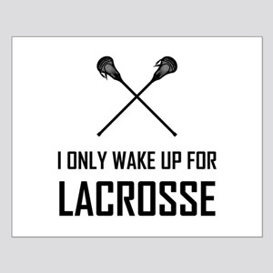 I Only Wake Up For Lacrosse Posters