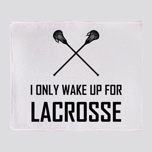 I Only Wake Up For Lacrosse Throw Blanket