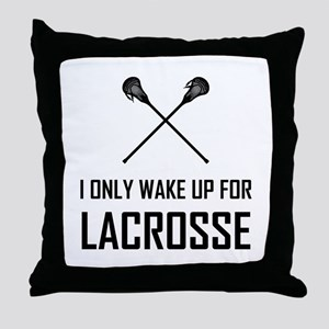 I Only Wake Up For Lacrosse Throw Pillow