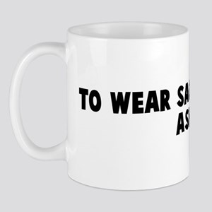 To wear sackcloth and ashes Mug