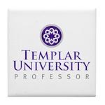 Templar University Tile Coaster