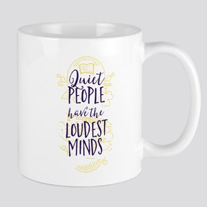 Quiet People Have the Loudest Minds Mugs