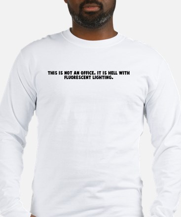 This is not an office It is h Long Sleeve T-Shirt