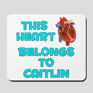 This Heart: Caitlin (B) Mousepad