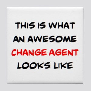 awesome change agent Tile Coaster