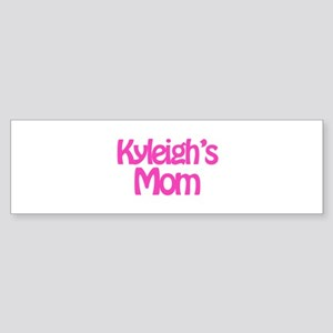 Kyleigh's Mom Bumper Sticker