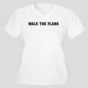 Walk the plank Women's Plus Size V-Neck T-Shirt