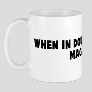 When in doubt empty the magaz Mug