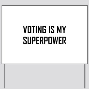 Voting Is My Superpower Yard Sign