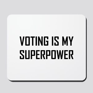 Voting Is My Superpower Mousepad