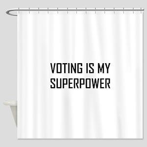 Voting Is My Superpower Shower Curtain