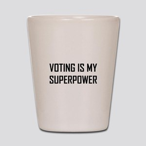 Voting Is My Superpower Shot Glass