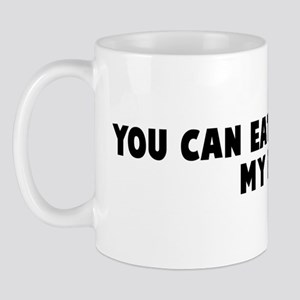 You can eat cookies in my bed Mug