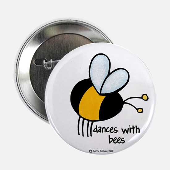"""dances with bees 2.25"""" Button"""