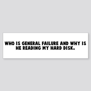 Who is general failure and wh Bumper Sticker