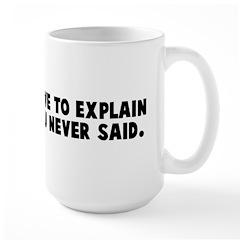 You do not have to explain so Large Mug