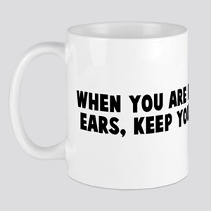 When you are in it up to your Mug