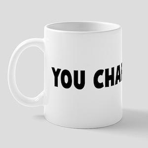 You chap my ass Mug