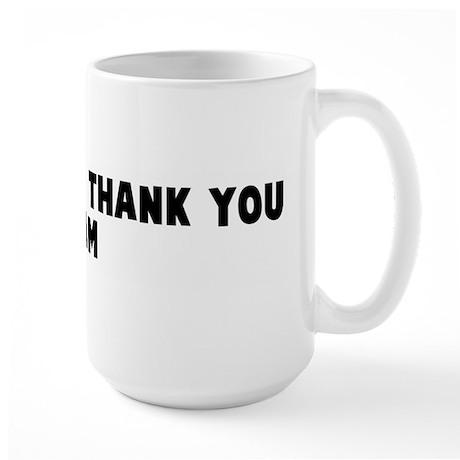 Wham bam thank you mam Large Mug
