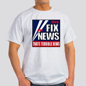 They Fix The News - Thats Ter Light T-Shirt
