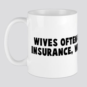 Wives often object to life in Mug