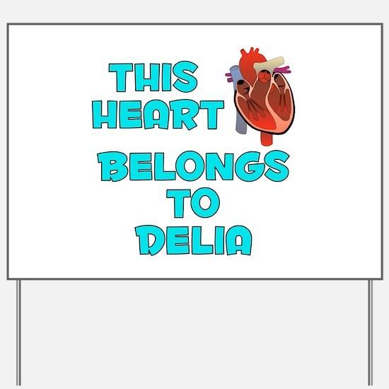This Heart: Delia (B) Yard Sign