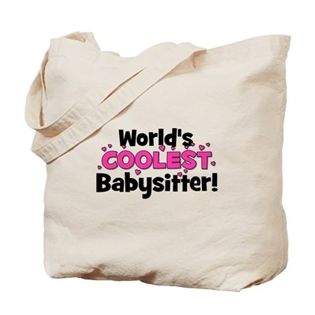 World's Coolest Babysitter! Tote Bag