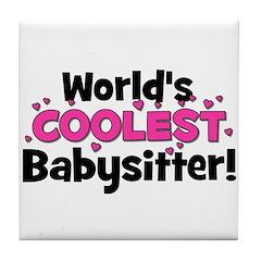 World's Coolest Babysitter! Tile Coaster