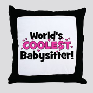 World's Coolest Babysitter! Throw Pillow