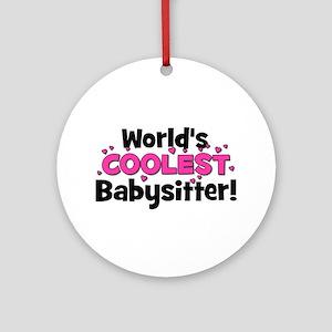 World's Coolest Babysitter! Ornament (Round)