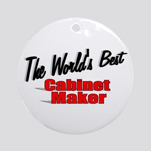 """The World's Best Cabinet Maker"" Ornament (Round)"