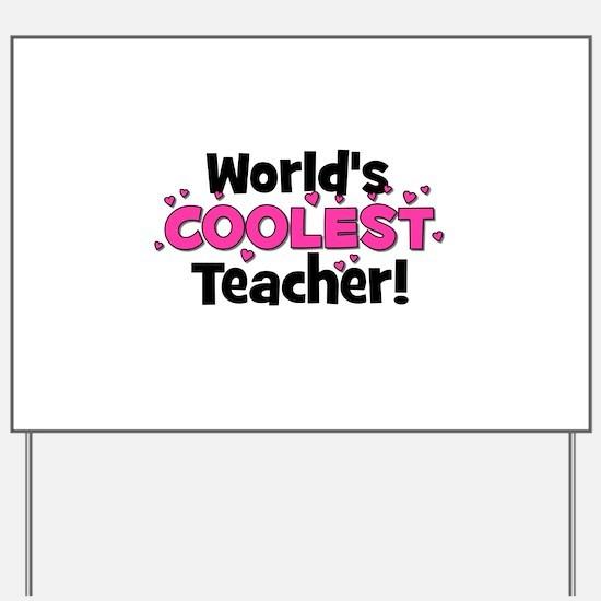 World's Coolest Teacher!  Yard Sign