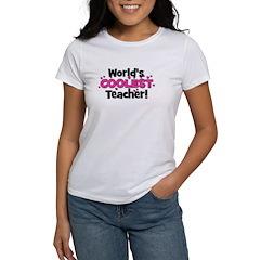 World's Coolest Teacher! Women's T-Shirt