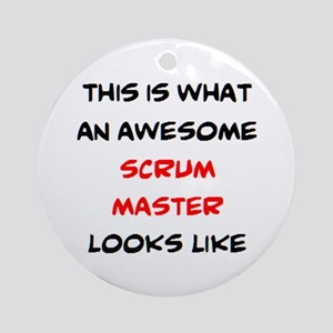 awesome scrum master Round Ornament