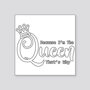 Funny Queen | Because I'm The Queen That's Sticker