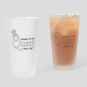 Funny Queen | Because I'm The Queen Drinking Glass