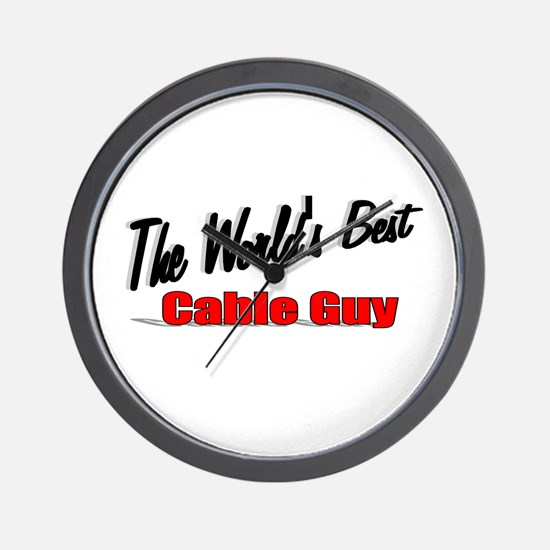 """""""The World's Best Cable Guy"""" Wall Clock"""