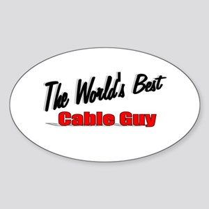 """""""The World's Best Cable Guy"""" Oval Sticker"""