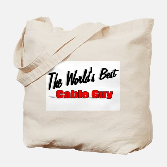 """""""The World's Best Cable Guy"""" Tote Bag"""