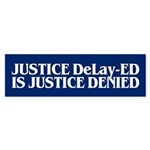 JUSTICE DELAY-ED Bumper Sticker